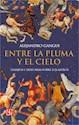 ENTRE LA PLUMA Y EL CIELO ENSAYOS E HISTORIAS SOBRE LOS ASTROS (COLECCION TEZONTLE)