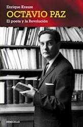 Libro Octavio Paz, El Poeta Y La Revolucion