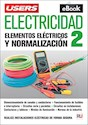 ELECTRICIDAD 2 ELEMENTOS ELECTRICOS Y NORMALIZACION (INCLUYE VERSION DIGITAL GRATIS)