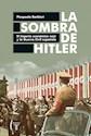 SOMBRA DE HITLER EL IMPERIO ECONOMICO NAZI Y LA GUERRA CIVIL ESPAÑOLA (RUSTICO)