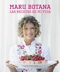 MARU BOTANA LAS RECETAS DE MI VIDA (ILUSTRADO) (RUSTICA)