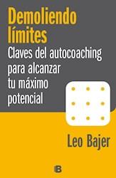 Libro DEMOLIENDO LIMITES CLAVES DEL AUTOCOACHING PARA ALCANZAR TU MAXIMO POTENCIAL (RUSTICO)