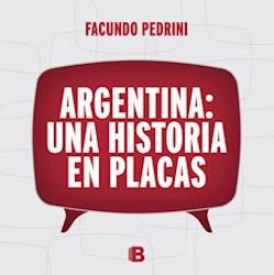 Libro ARGENTINA UNA HISTORIA EN PLACAS (ILUSTRADO) (RUSTICO)