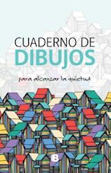 CUADERNO DE DIBUJOS PARA ALCANZAR LA QUIETUD (RUSTICA)