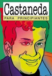 Libro CASTANEDA PARA PRINCIPIANTES