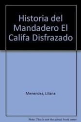 Libro HISTORIA DEL MANDADERO, EL CALIFA...