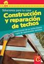 CONSTRUCCION Y REPARACION DE TECHOS SOLUCIONES PARA TU CASA (CASA EXPRES) [DIVISION G]