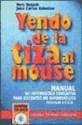 YENDO DE LA TIZA AL MOUSE [C/CD ROM] MANUAL DE INFORMAT