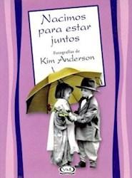 Libro NACIMOS PARA ESTAR JUNTOS - ED.06