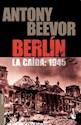BERLIN LA CAIDA 1945 (COLECCION HISTORIA)