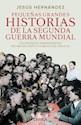 PEQUEÑAS GRANDES HISTORIAS DE LA SEGUNDA GUERRA MUNDIAL (RUSTICO)