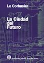 CIUDAD DEL FUTURO (LE CORBUSIER) (RUSTICA)