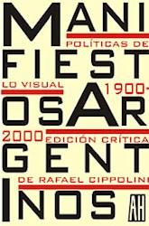Libro MANIFIESTOS ARGENTINOS. POLÍTICAS DE LO VISUAL 1900-2000