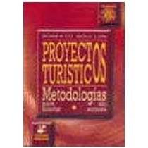 Libro PROYECTOS TURISTICOS. METODOLOGIAS PARA ACERTAR SIN ERRORES