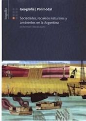 Libro GEOGRAFIA 7 LONGSELLER [SOCIEDADES RECURSOS NATURALES Y AMBIENTES EN LA ARGENTINA]