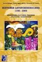 HISTORIA LATINOAMERICANA 1700 2005 SOCIEDADES CULTURAS PROCESOS POLITICOS Y ECONOMICOS MAIPUE