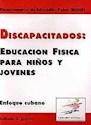 DISCAPACITADOS EDUCACION FISICA PARA NIÑOS Y JOVENES (RUSTICA)