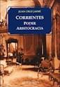 CORRIENTES PODER Y ARISTOCRACIA (2 EDICION)