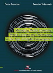 Libro Managing Media Economy, Media Content and Technology in the Age of Digital Convergence