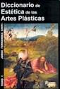 DICCIONARIO DE ESTETICA DE LAS ARTES PLASTICAS TOMO 1